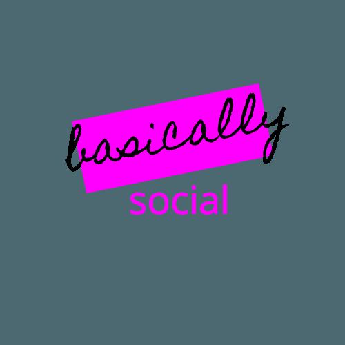 basically social