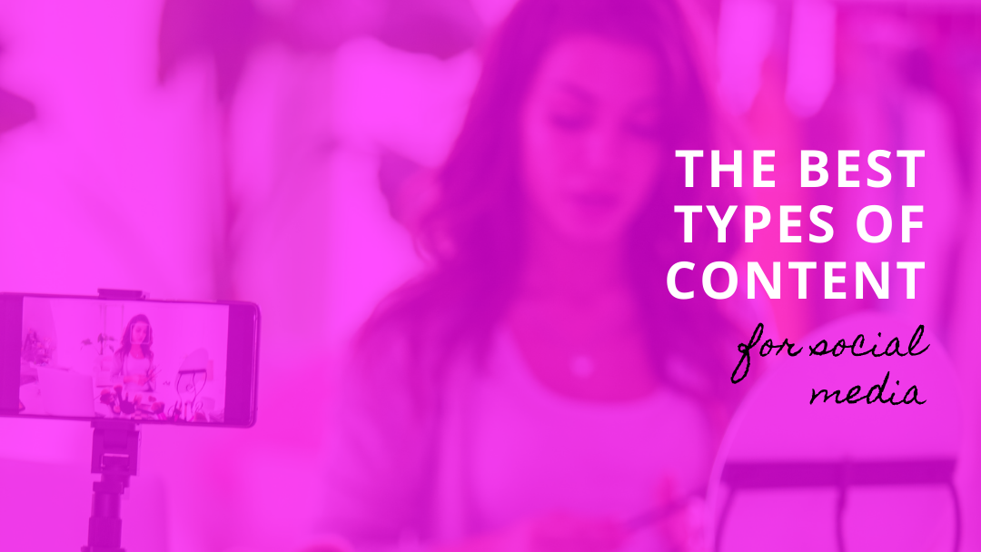 3 of the best types of content for social media
